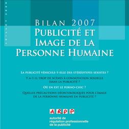 Bilan Publicité et Image de la Personne Humaine 2007